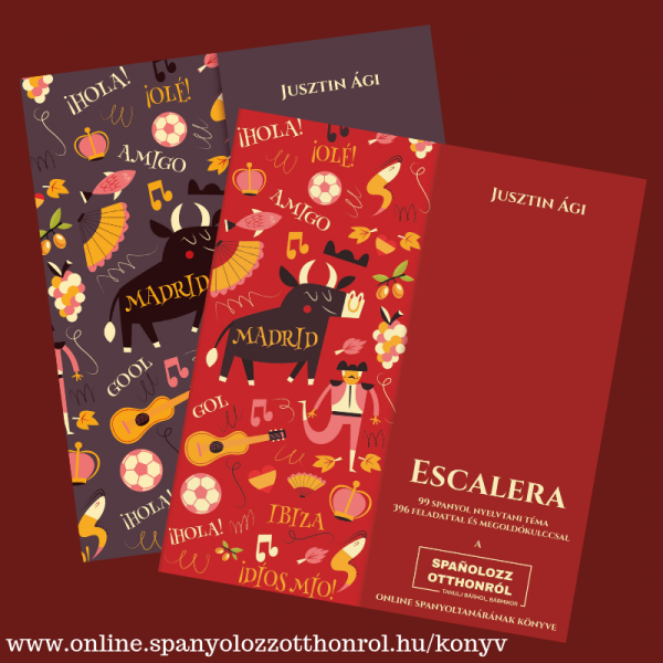 Jusztin Ági Escalera spanyol nyelvkönyv és Escalera extra spanyol munkafüzet